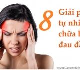 8 giải pháp tự nhiên chữa bệnh đau nửa đầu