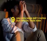 9 dấu hiệu nhận biết chứng suy nhược thần kinh