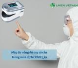 Có cần mua máy đo nồng độ oxy Spo2 tại nhà phòng dịch COVID-19 không